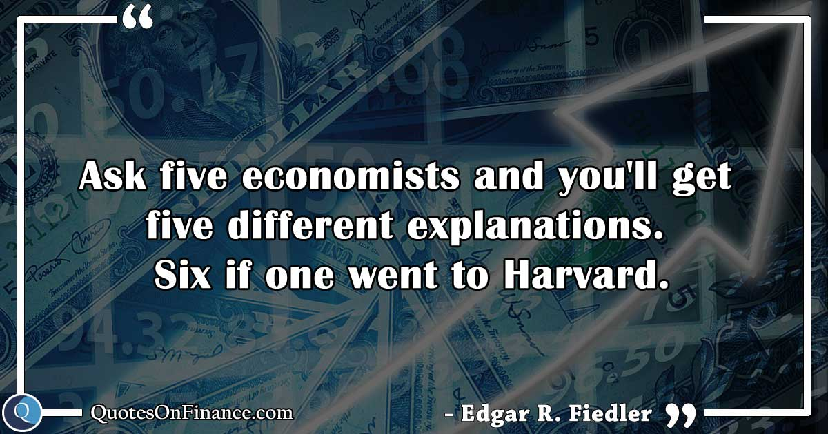 Ask five economists