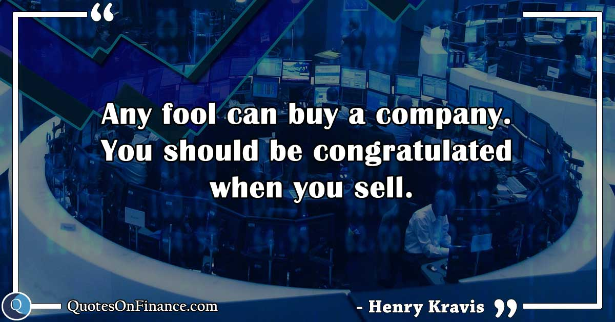 Any fool can buy a company