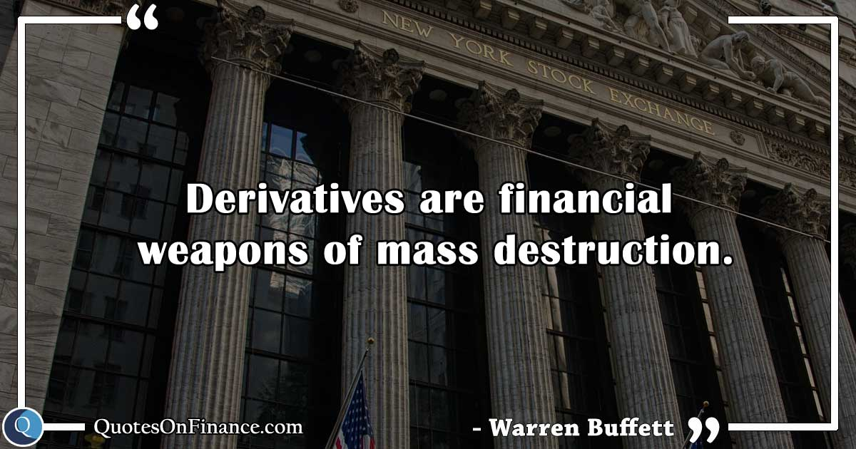 Derivatives are financial weapons